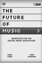 Kusek and Leonhard,  The future of  music,  2005.