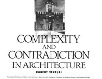 3──Robert Venturi, Complexity and Contradiction in Architecture, MoMA, 1977.